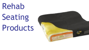 Rehab Seating Products